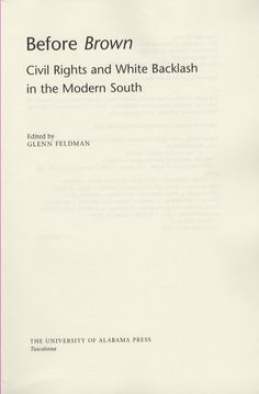 Before Brown: Civil Rights and White Backlash in the Modern South edited by Glenn Feldman