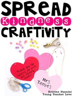 Spread Kindness Heart Craftivity and Lesson Idea - Young Teacher Love by Kristine Nannini 5th Grade Classroom, Middle School Classroom, Classroom Ideas, Classroom Resources, Elementary Teacher, Upper Elementary, Kindness Activities, Classroom Community, Character Education