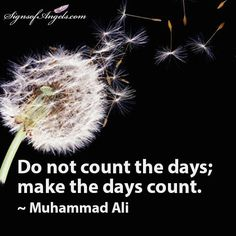 What can you do to make this day count?