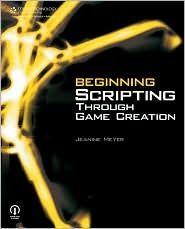 Beginning Scripting Through Game Creation by Jeanine Meyer