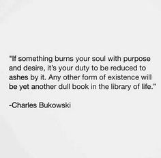 Charles Bukowski the wise and unmerciful Poem Quotes, Words Quotes, Life Quotes, Sayings, Qoutes, The Words, Cool Words, Pretty Words, Beautiful Words