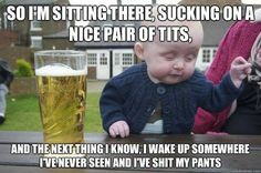 Tell us more, drunk baby