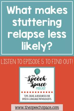 Relapse in stuttering is so common, and frustrating for those who do! Find out how to lessen the likelihood of relapse in this podcast!