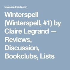 Winterspell (Winterspell, #1) by Claire Legrand — Reviews, Discussion, Bookclubs, Lists