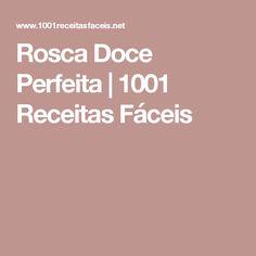 Rosca Doce Perfeita   1001 Receitas Fáceis