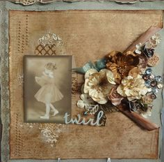 Twirl ~ Beautiful vintage style page with a striking rolled background that reveals contrasting patterned paper and a wonderful mix of dimensional flowers and antique buttons.