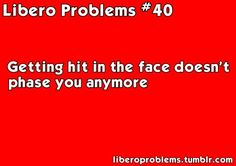 Liberos are under appreciated members of volleyball teams and we definitely bear our share of hardships. Submit your libero problems or you can ask for advice! Volleyball Problems, Volleyball Memes, Volleyball Players, Softball, Libero Volleyball, Volleyball Hairstyles, Volleyball Workouts, Workouts For Teens, Love And Basketball