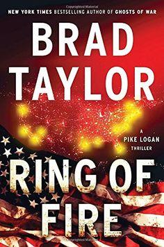 Ring of Fire (A Pike Logan Thriller) by Brad Taylor https://www.amazon.com/dp/1101984767/ref=cm_sw_r_pi_dp_x_oNuDyb2N1VT3S