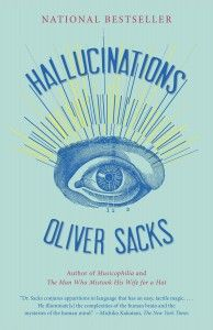 HALLUCINATIONS cover art / my favorite neurologist, has written another amazing book, and I'm almost finished reading it...
