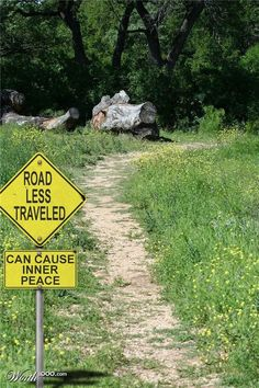 Road less traveled ... can cause inner Peace