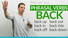 """Phrasal Verbs with BACK: """"back up"""", """"back off"""", """"back out""""..."""