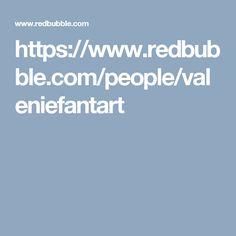 https://www.redbubble.com/people/valeniefantart
