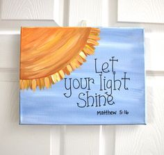 Great idea for diy canvas painting.... Not biblical sayings, but short inspirational sayings.