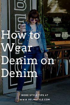 How to wear denim on denim - relmstyle