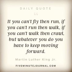 Note to Self . Daily Quotes, Great Quotes, Life Quotes, Bujo, Always Be Grateful, Bullet Journal, Keep Moving Forward, Martin Luther King, Note To Self