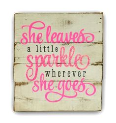 She Leaves a Little Sparkle Wherever She Goes - Big DIY Ideas