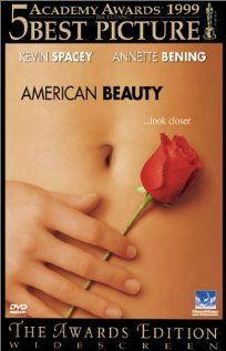 American Beauty (1999)   Sarcastic dry look at the USA suburbia today, and how lonely and cold it is, funny film, touching and awkward in parts a great dark piece by writer Alan Ball.