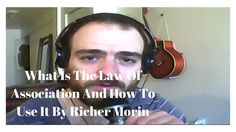 What Is The Law Of Association And How To Use It By Richer Morin