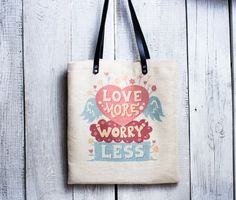 Quote tote bag. Linen tote bag. Canvas tote. Beach tote. Love more and worry less.