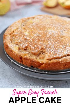 This super easy French Apple Cake recipe is the perfect dessert to whip up in 30 minutes. The One-Bowl French Apple Cake is super Moist and Light - great to enjoy with your afternoon tea or to finish a heavy meal! Easy French Recipes, Apple Recipes Easy, French Dessert Recipes, Apple Cake Recipes, Easy Cake Recipes, Baking Recipes, Sweet Recipes, Tea Recipes, Kitchen Recipes