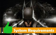 Batman Arkham Knight System Requirements (PC)
