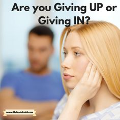 Are you Giving UP or Giving IN? Melanie Redd