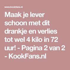 Maak je lever schoon met dit drankje en verlies tot wel 4 kilo in 72 uur! - Pagina 2 van 2 - KookFans.nl