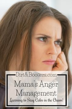 Mama's Anger Management - Dirt & Boogers- The help you need to stay calm in the chaos