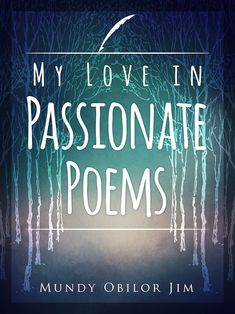 'My Love in Passionate Poems' is a collection of thoughts, concerns and expressed emotions, all in poetry formats. All the poems in the book fall into the category of either descriptive poems or reflective poems. Some of the poems have traditional or perfect rhyming patterns while others have general rhymes such as matching vowels (assonance).