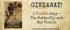GIVEAWAY! The Butterfly and the Violin by Kristy Cambron, giveaway ends 4/21/15.