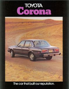 Toyota Corona: The Car That Built Our Reputation, 1976.