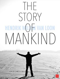 The Story of Mankind was written and illustrated by Dutch-American journalist, professor, and author Hendrik Willem van Loon and published in 1921. In 1922, it