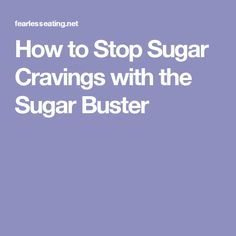 How to Stop Sugar Cravings with the Sugar Buster
