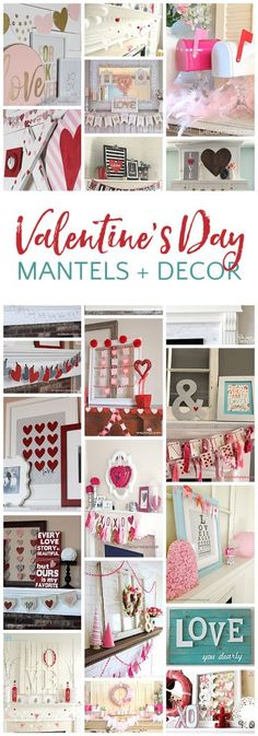Sweeten up your home this Valentine's Day with these darling decoration ideas for your mantel and all throughout your house!