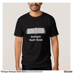 """Vintage Antique Slide Rule Shirts - This fun t-shirt for the math enthusiast features a high resolution scan of a vintage antique logarithm slide rule showing some of the numeric scales. Great fun for the geek in your life! The text, which reads """"Antique Math Geek"""", can be customized however you prefer. http://www.zazzle.com/vintage_antique_slide_rule_shirts-235958485091643441?design.areas=%5Bzazzle_shirt_10x12_front%5D&size=a_xl&rf=238083504576446517&tc=pint"""