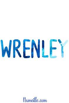 Baby Boy Names @ Nameille.com WRENLEY