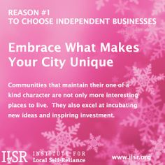 No one wants to live in Anywhere, USA. Take the pledge to buy local and support the independent businesses that keep your community unique!