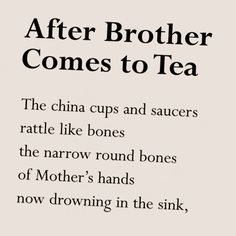 The first 5 lines of poet Linda Biasotto 's 'After Brother Comes To Tea' ... read the full poem in CAROUSEL 30