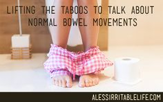 Lifting the taboos to talk about normal bowel movements | A Less Irritable Life