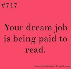 I'd be a millionaire.