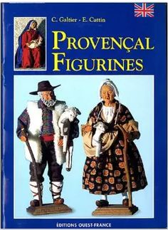 The Santons of Provence - Provençal Figurines - by Charles Galtier (English edition), 1996