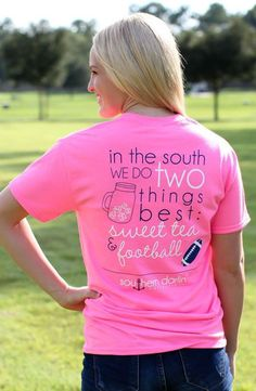In The South We Do Two Things Best: Sweet Tea And Football- Southern Darlin'