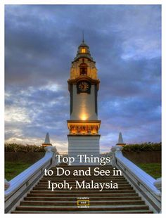 Malaysia: Top Things to Do and See in Ipoh - Ramble and Wander