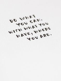 Do what you can, with what you have, where you are. Letterpress Art Print | Sycamore Street Press