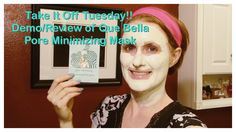 Take It Off Tuesday!! Demo/Review of Que Bella Pore Minimizing Mask