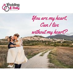 www.weddinganditaly.com My Heart Is Yours, Italy Wedding, Romantic Quotes, Romance Quotes