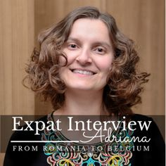 Expat Interview: Adriana - From Romania to Belgium | Expat Life in Belgium, Travel and Photography | CheeseWeb