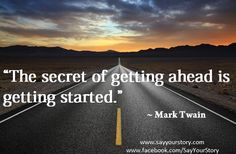 The secret of getting ahead...
