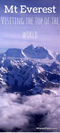 Mt Everest! My experiences seeing the top of the world
