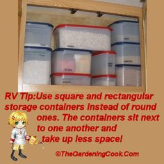 Anyone who camps in a RV knows that space can be an issue. Here is today's tip for space saving. Use square and rectangular containers.